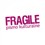 FRAGILE Pismo Kulturalne